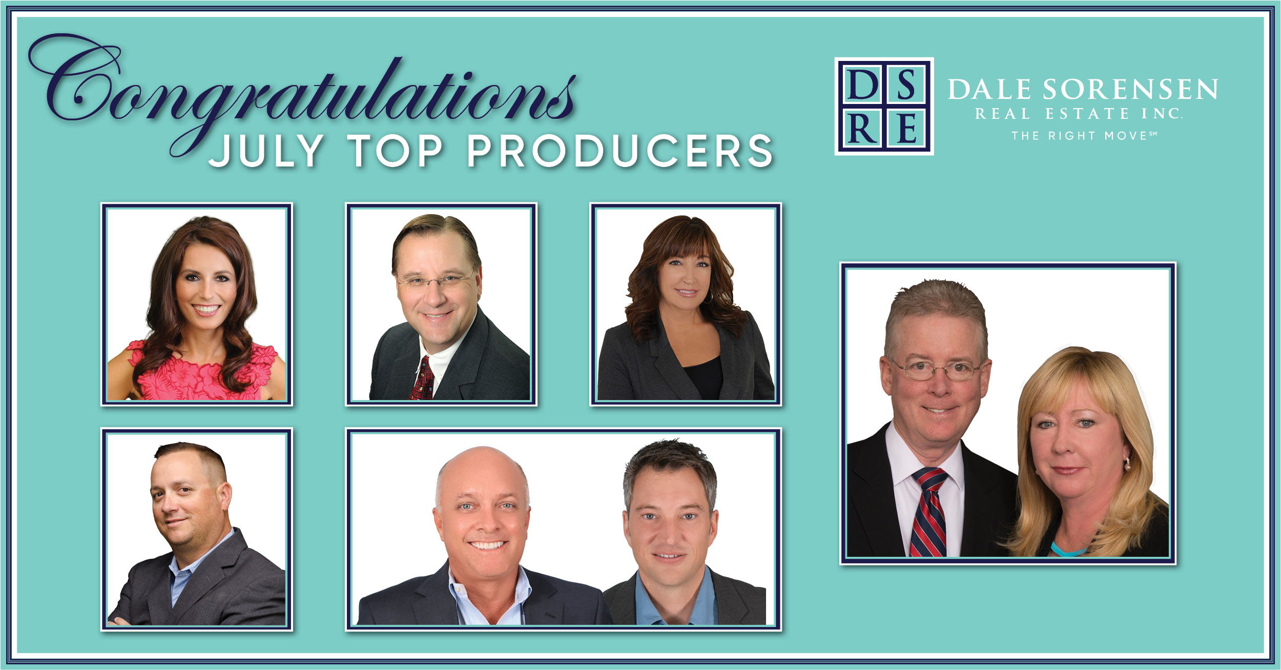Congratulations July Top Producers Dale Sorensen Real Estate INC The Right Move
