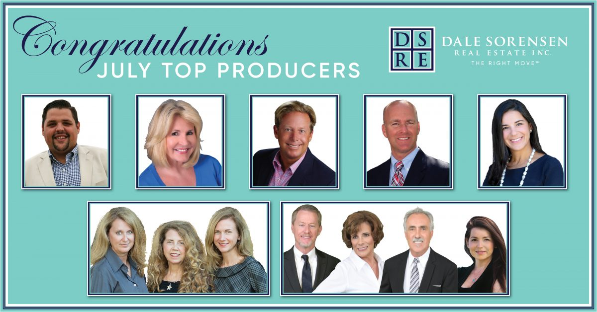 Congratulations July Top Producers DSRE Dale Sorensen Real Estate INC. The Right Move