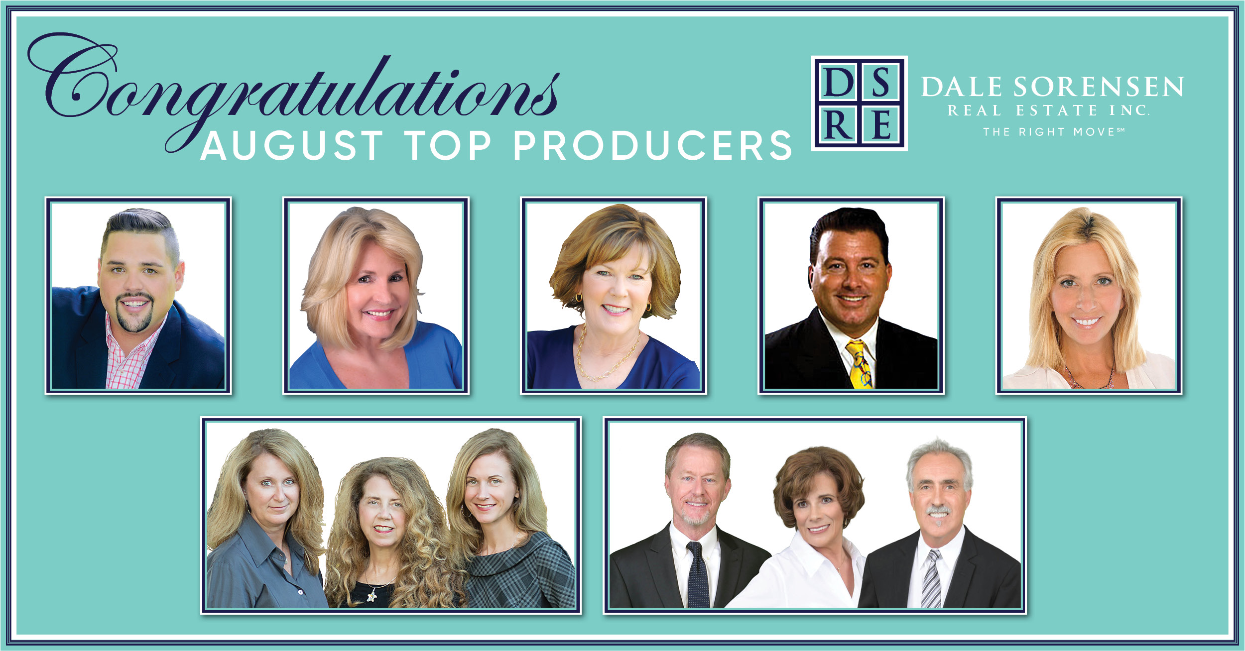 Congratulations August Top Producers DSRE Dale Sorensen Real Estate Inc. THE RIGHT MOVE