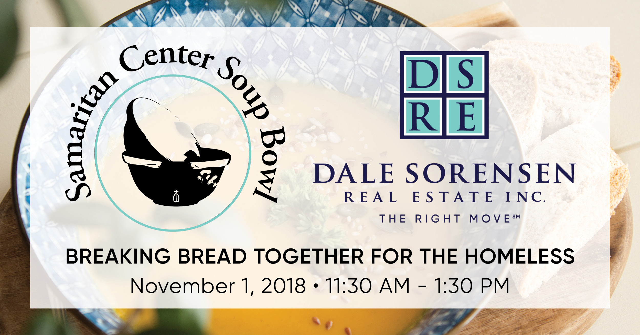 Samaritan Center Soup Bowl - Breaking Bread Together For The Homeless November 7, 2019 11:30 AM - 1:30 PM | Dale Sorensen Real Estate Inc. THE RIGHT MOVE