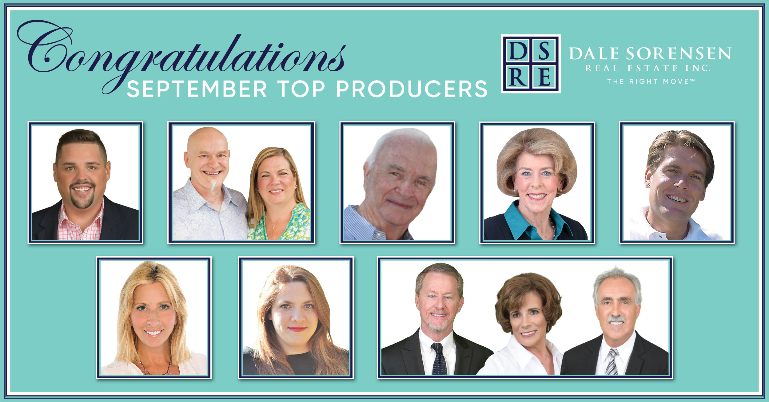 Congratulations September Top Producers DSRE Dale Sorensen Real Estate Inc. THE RIGHT MOVE
