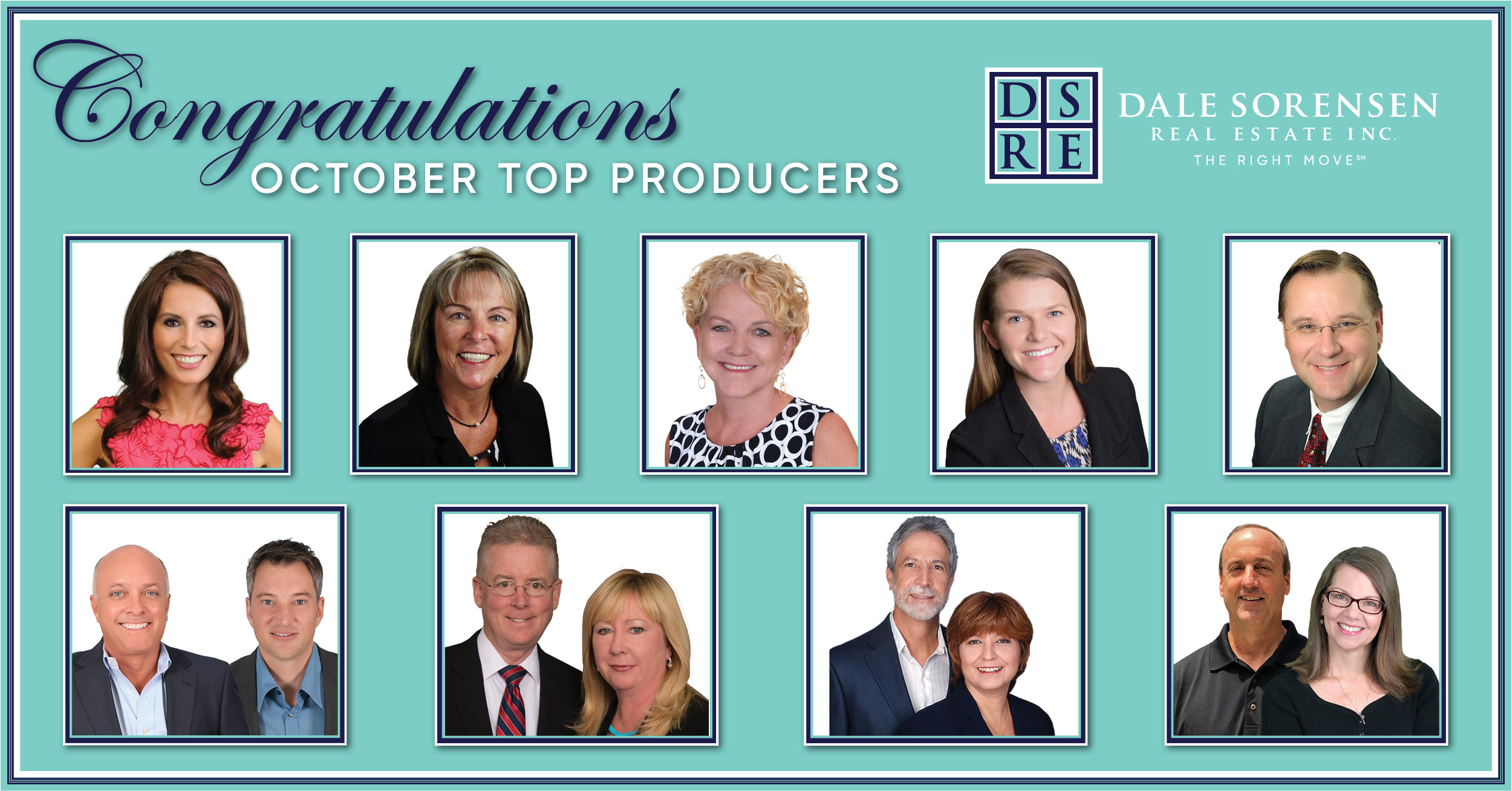Congratulations October Top Producers DSRE Dale Sorensen Real Estate Inc. THE RIGHT MOVE