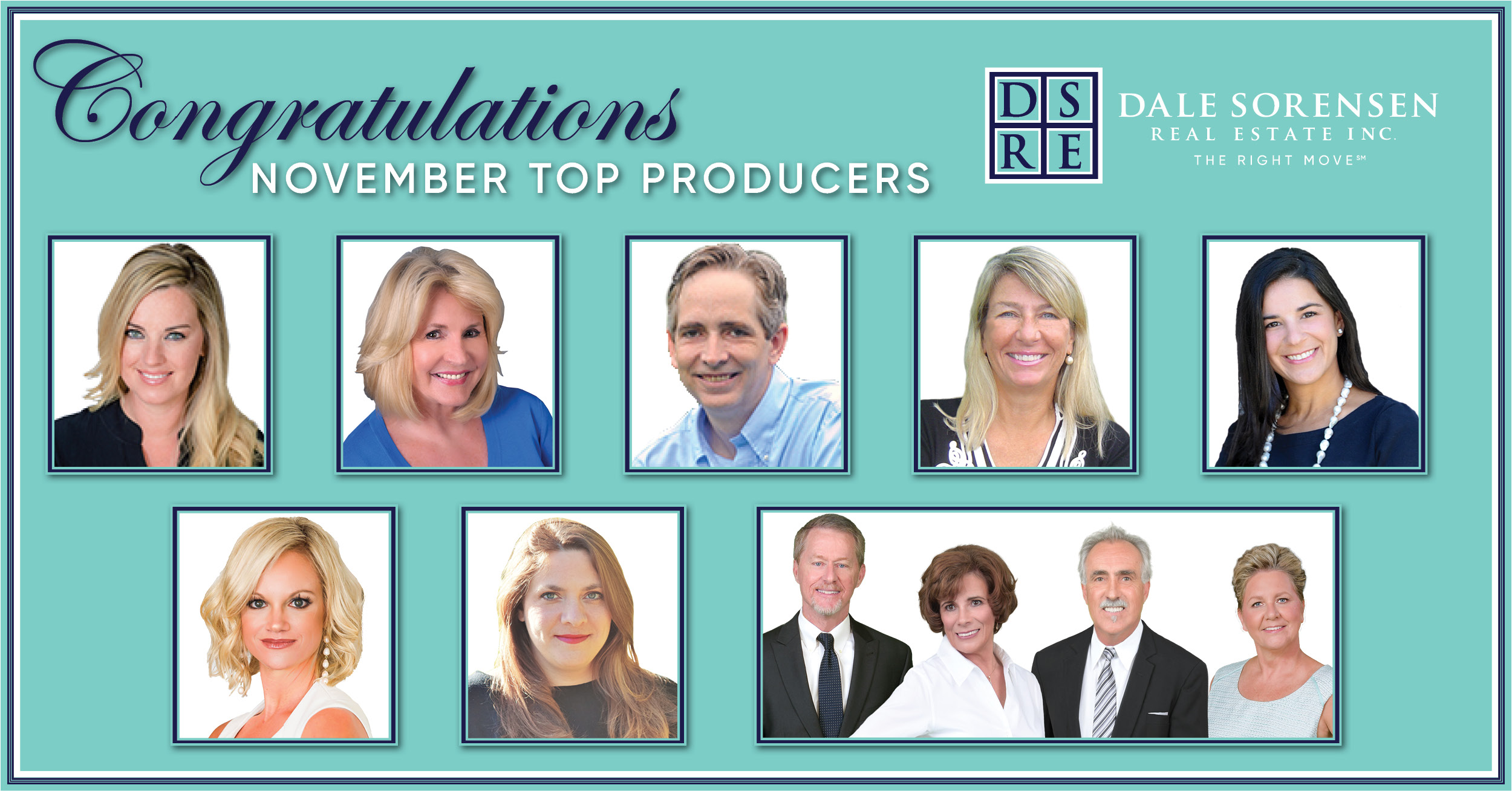 Congratulations November Top Producers DSRE Dale Sorensen Real Estate Inc. THE RIGHT MOVE