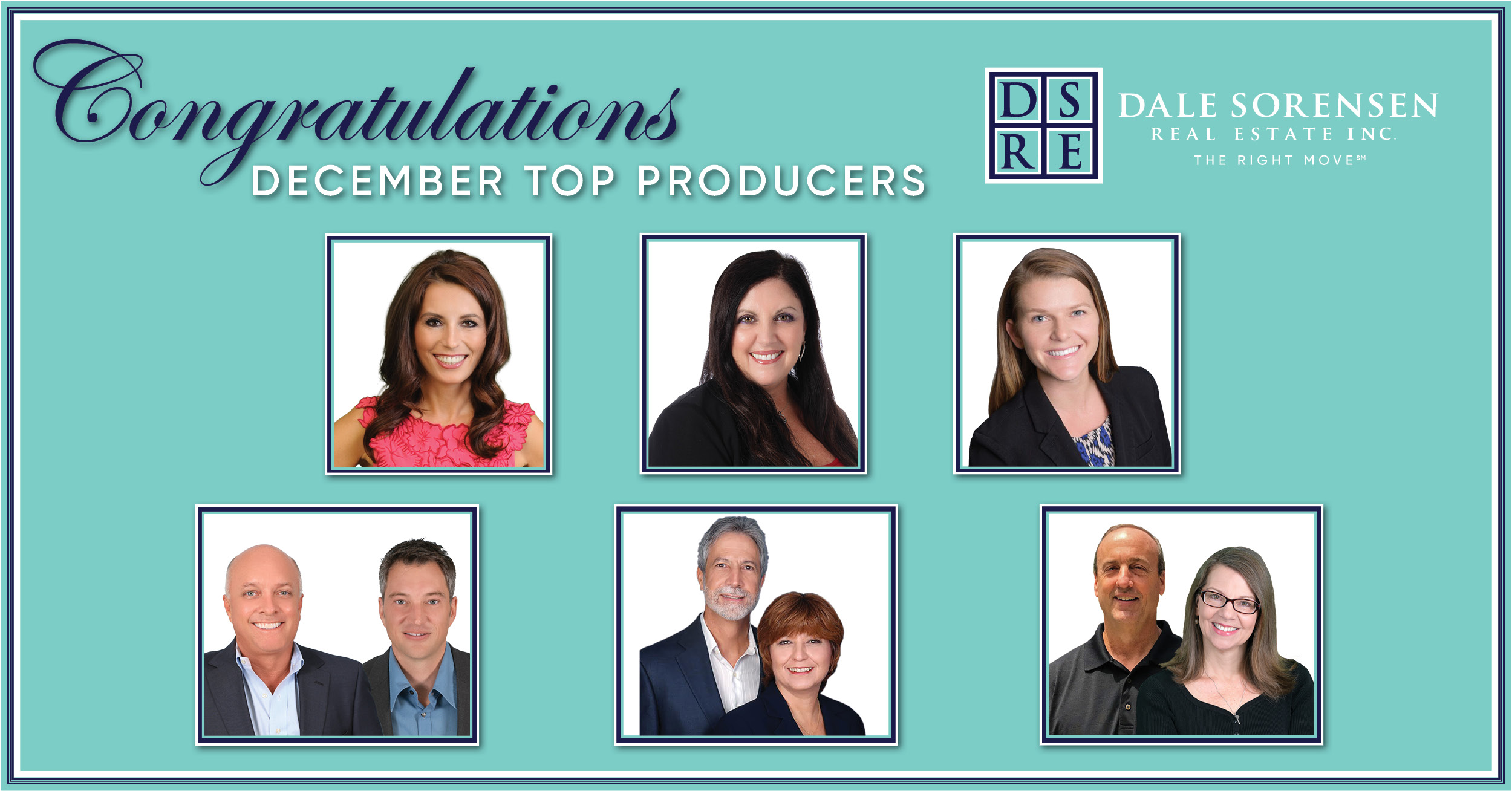 Congratulations December Top Producers DSRE Dale Sorensen Real Estate Inc. THE RIGHT MOVE