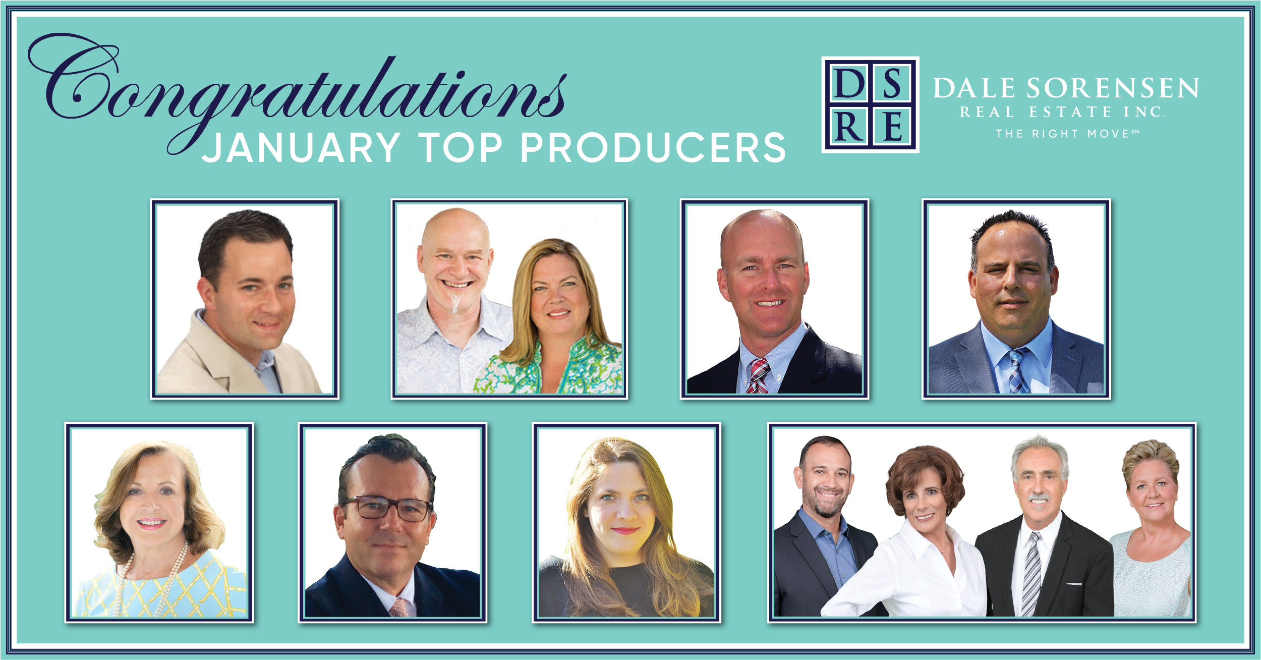Congratulations January Top Producers DSRE Dale Sorensen Real Estate Inc. THE RIGHT MOVE
