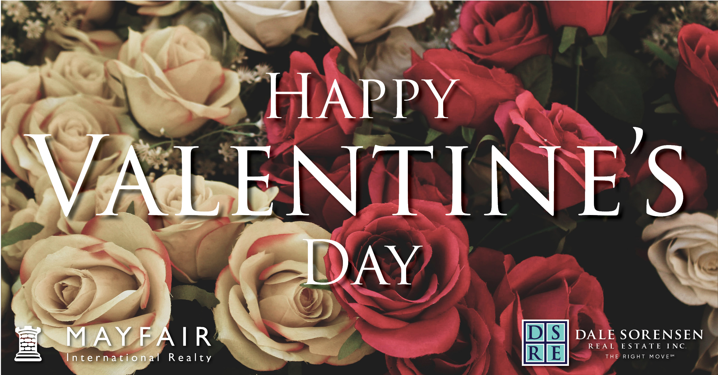 Happy Valentines Day, Mayfair International Realty. DSRE Dale Sorensen Real Estate Inc. THE RIGHT MOVE