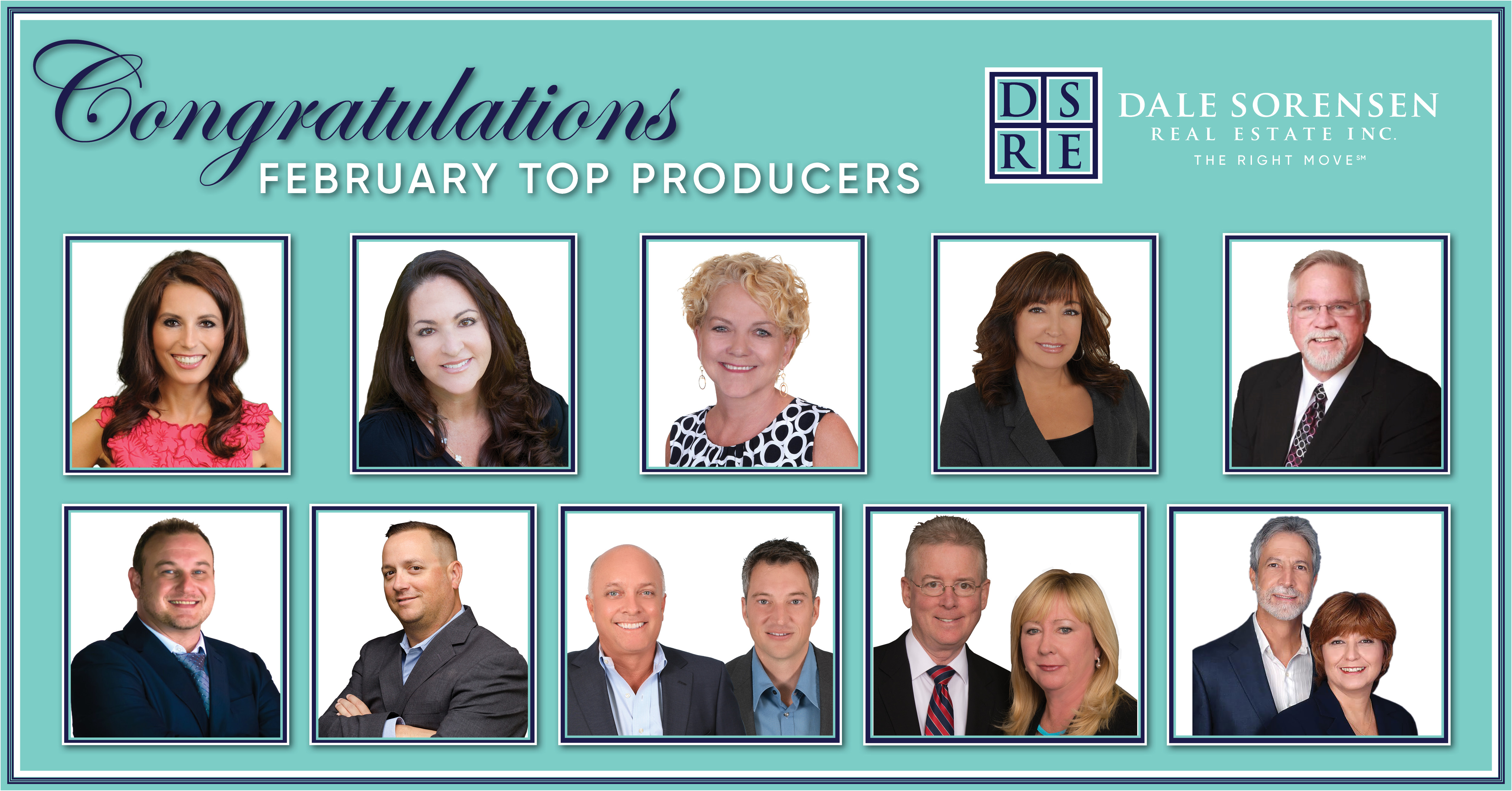 Congratulations February Top Producers DSRE Dale Sorensen Real Estate Inc. THE RIGHT MOVE