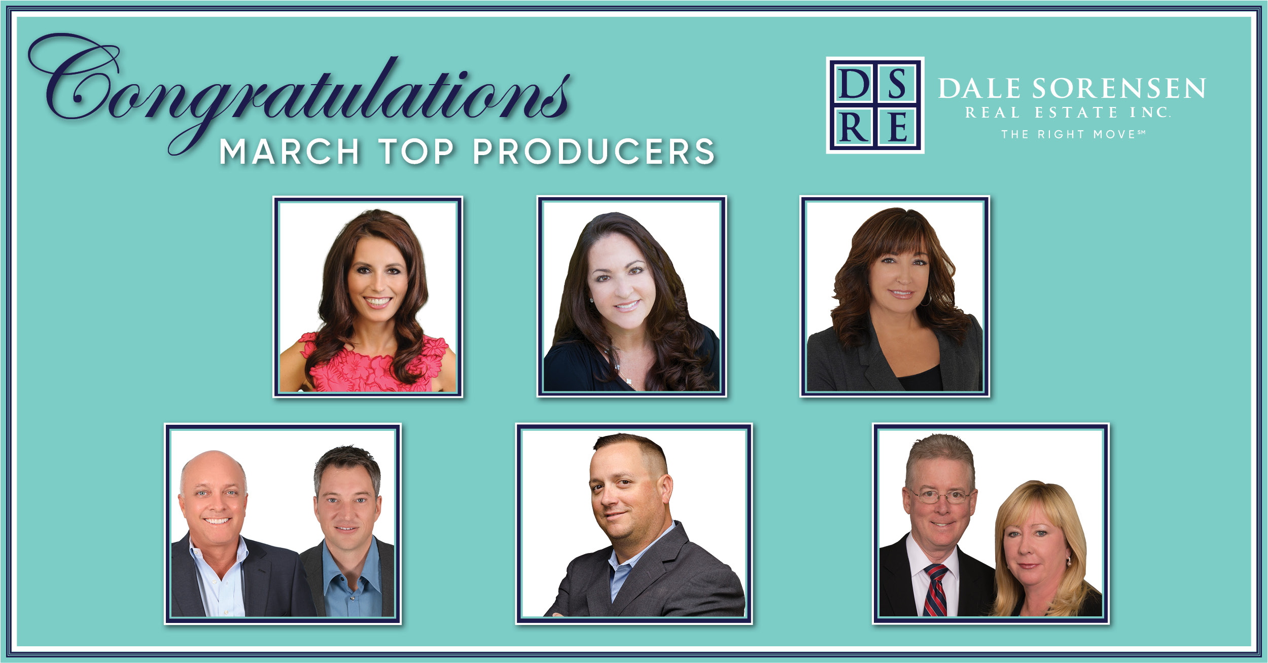 Congratulations March Top Producers DSRE Dale Sorensen Real Estate Inc. THE RIGHT MOVE