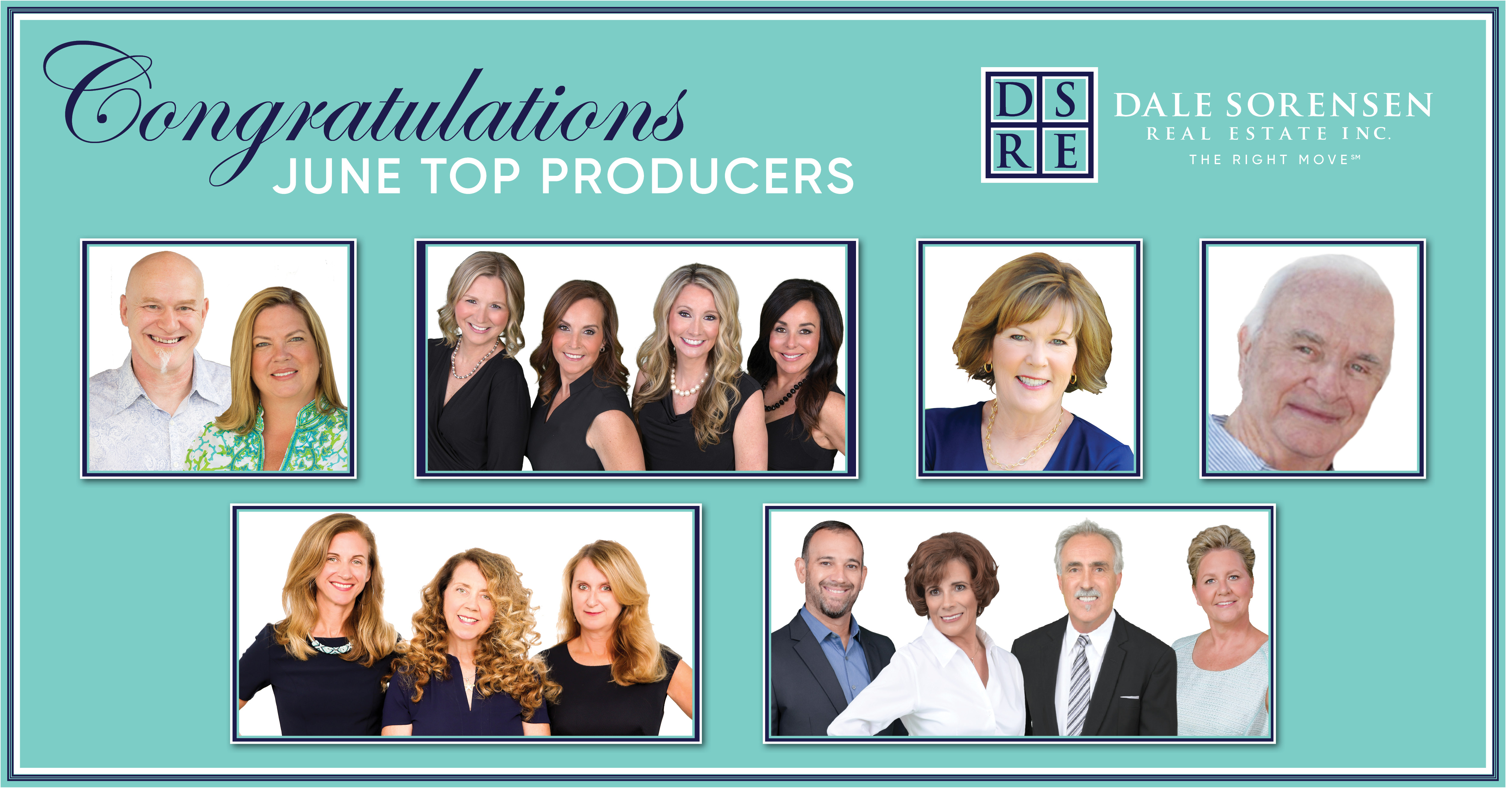 Congratulations June Top Producers DSRE Dale Sorensen Real Estate Inc. THE RIGHT MOVE