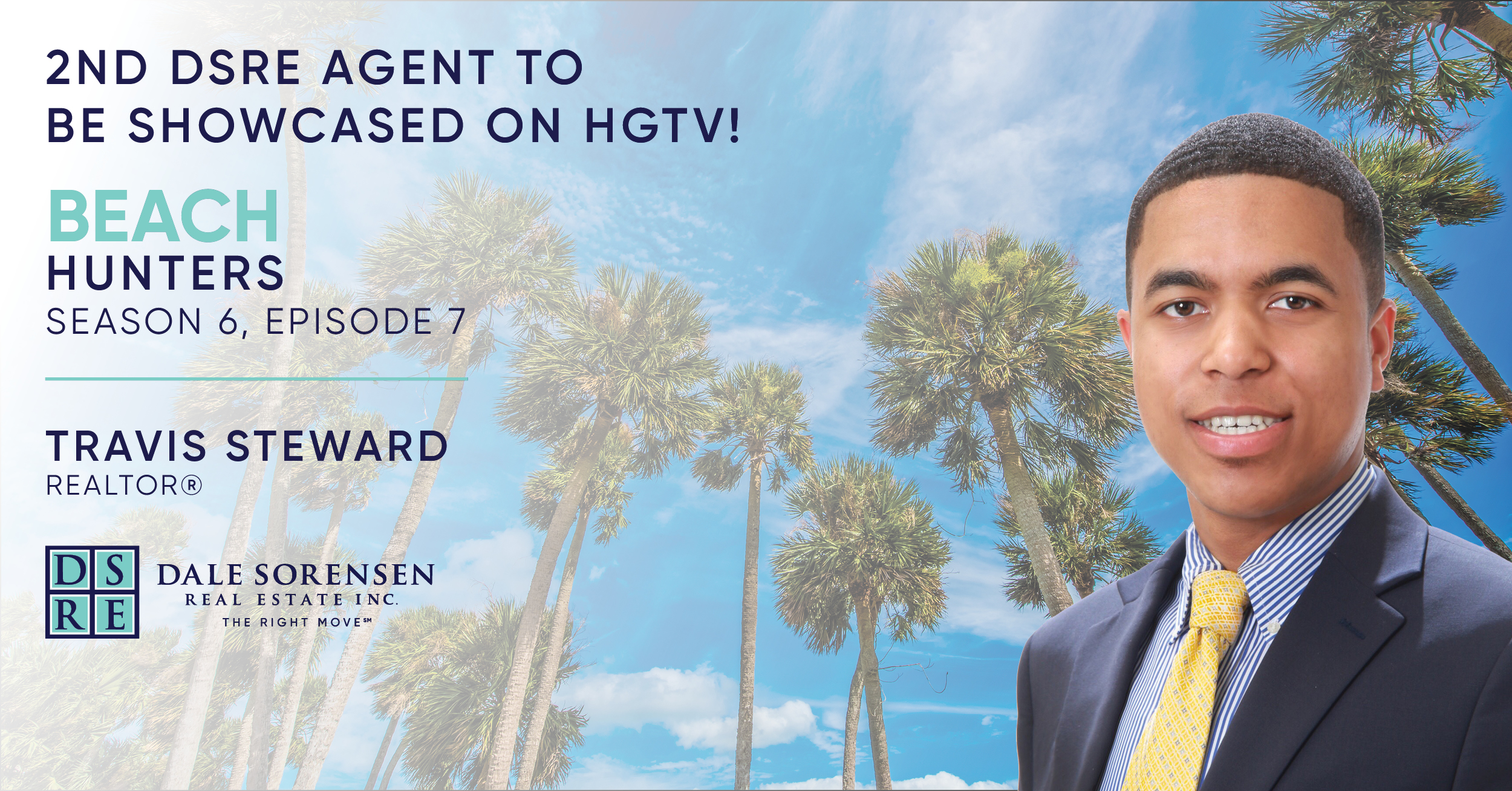 2nd DSRE Agent to be showcased on HGTV! Beach Hunters, Season 6, Episode 7. Travis Steward Realtor. DSRE | Dale Sorensen Real Estate Inc. THE RIGHT MOVE