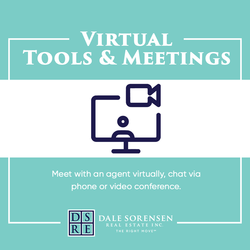 Virtual tools & meetings  Meet with an agent virtually,  chat via phone or video conference.
